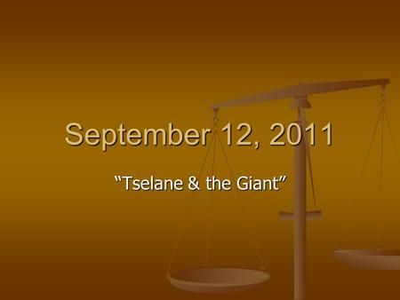 "September 12, 2011 ""Tselane & the Giant"". Write a sentence for each vocabulary word. Share your answers quietly with your neighbors. Raise your hand You."