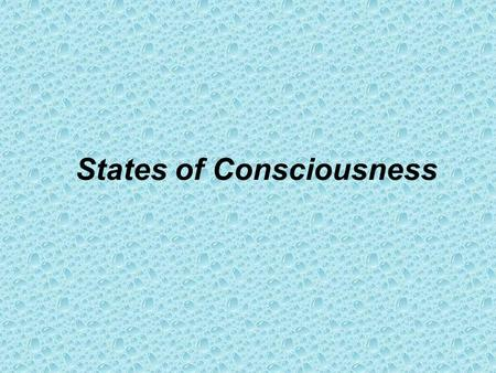 States of Consciousness Waking and Sleeping Rhythms.