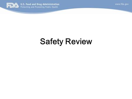 Safety Review. 2 Sources of Safety Information BLA 125397 (Applicant's data) –1993-2007: Voluntary questionnaires –2008-present: SCTOD FDA Dockets Literature.
