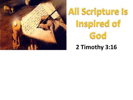 2 Timothy 3:16. What Kind Of Inspiration? Why Are The Scriptures Essential?