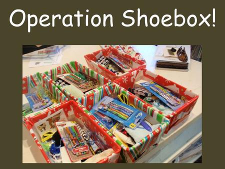 "Operation Shoebox!. 36 ""Teacher, which is the greatest commandment in the Law?"" 37 Jesus replied: ""'Love the Lord your God with all."