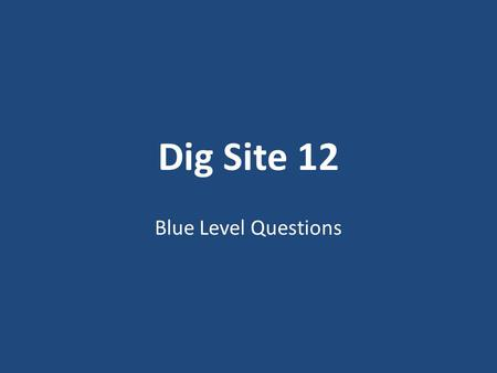 "Dig Site 12 Blue Level Questions. What did the angel of the Lord say to the Israelites? (2:1-2) 1.""I brought you up out of Egypt."" 2.""I will never break."