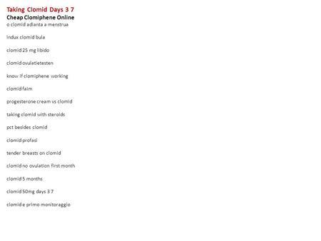 Day 3-7 Clomid Day 15 Nausea