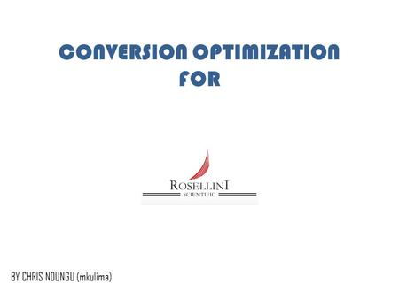 CONVERSION OPTIMIZATION FOR BY CHRIS NDUNGU (mkulima)