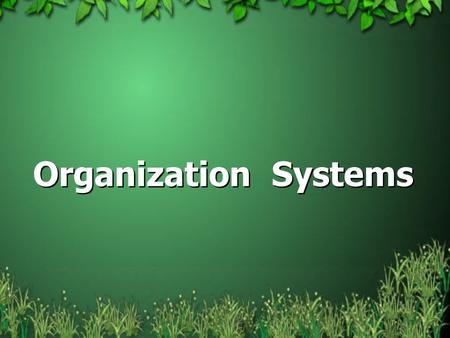 Organization Systems. What do we need it for? We need to organize information thus enabling people to find the right answers to their questions via supporting.