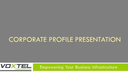 Empowering Your Business Infrastructure CORPORATE PROFILE PRESENTATION.