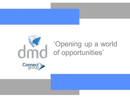 'Opening up a world of opportunities'. Corporate Group Structure.