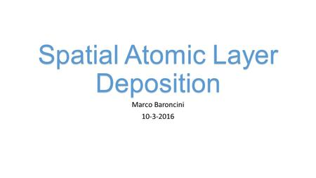 Spatial Atomic Layer Deposition