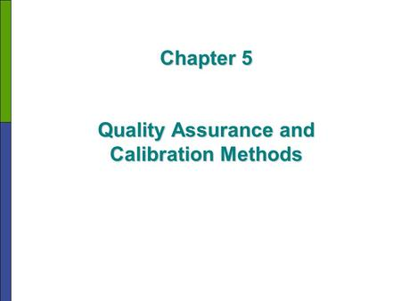 Chapter 5 Quality Assurance and Calibration Methods.