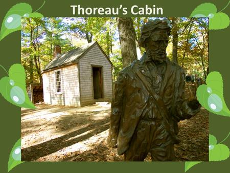 Thoreau's Cabin. Transcendentalism: An Era of Groundbreaking Thinkers By Brooke Blair Emerson FullerThoreau.