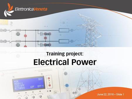 June 22, 2016 – Slide 1. June 22, 2016 – Slide 2 ELECTRICAL POWER SECTIONS: ELECTRICAL POWER SECTIONS: 1- POWER GENERATION, DISTRIBUTION & USE 1- POWER.