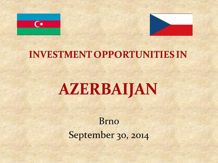 Brno September 30, 2014. Azerbaijan Macroeconomic Indicators 2013 GDP – 73 bln. GDP Growth – 5.8% (2013), 10 % average in 2003-2013 Non-oil Growth –