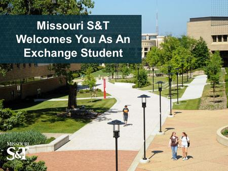 Missouri S&T Welcomes You As An Exchange Student.