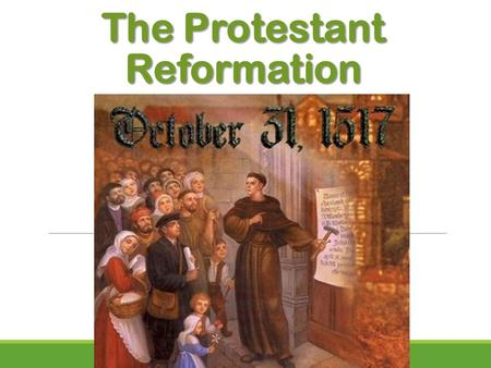 The Protestant Reformation. What is the Protestant Reformation? Protestant Reformation- a religious movement in the 1500's that split the Christian church.