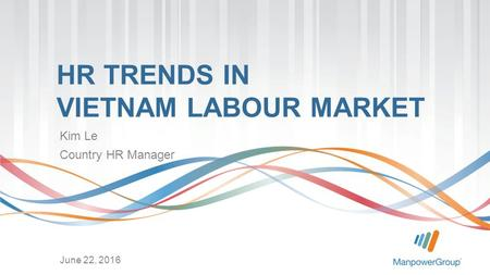 HR TRENDS IN VIETNAM LABOUR MARKET