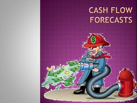  A cash flow forecast is a financial document that shows the expected movement of cash into and out of a business in a particular time period.