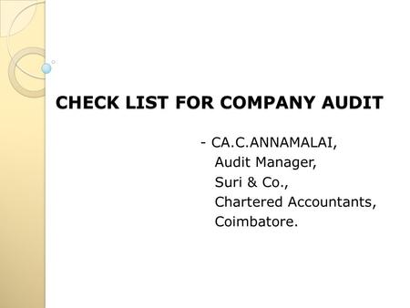 CHECK LIST FOR COMPANY AUDIT - CA.C.ANNAMALAI, Audit Manager, Suri & Co., Chartered Accountants, Coimbatore.