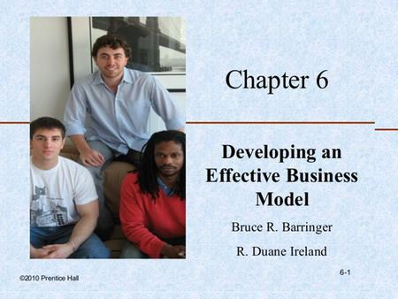 ©2010 Pearson Education 4-1 Chapter 4 Writing a Business Plan Bruce R. Barringer R. Duane Ireland.