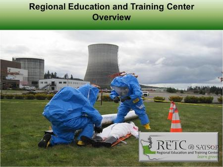 History of the RETC Concept of a Regional Training Center Developed as part of a $5 Million/3 year Department of Labor Grant for Workforce innovation.