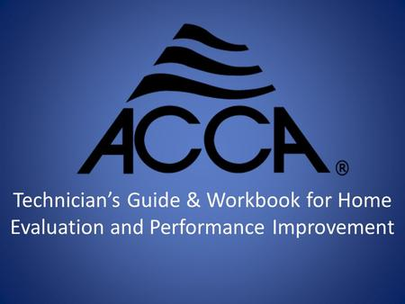 Technician's Guide & Workbook for Home Evaluation and Performance Improvement.
