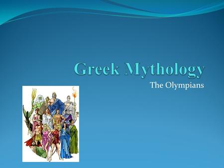 Greek Mythology The Olympians.