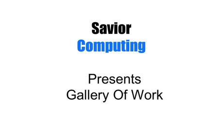 Presents Gallery Of Work. Savior Computing, Inc. has been based in Buffalo, New York since 1998. The company provides a full range of IT Consulting services.