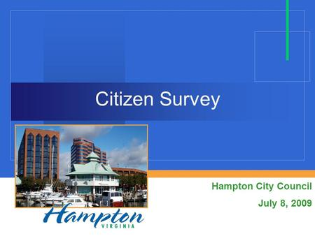 Citizen Survey Hampton City Council July 8, 2009.