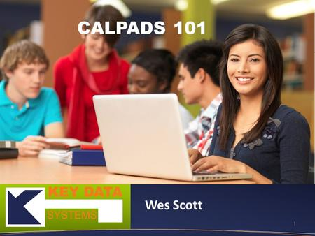1 CALPADS 101 Wes Scott. 2 Overview – What it is – What data is stored – Important Operations – Certified Data – How get data out of CALPADS Outline.