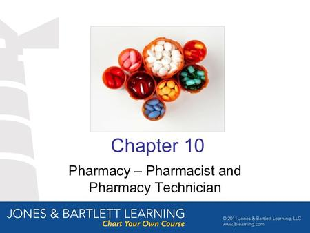 Chapter 10 Pharmacy – Pharmacist and Pharmacy Technician.
