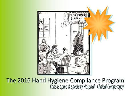 1. 2 Despite all the new technology and products, hand hygiene remains the single most important thing YOU can do to prevent the spread of infection and.