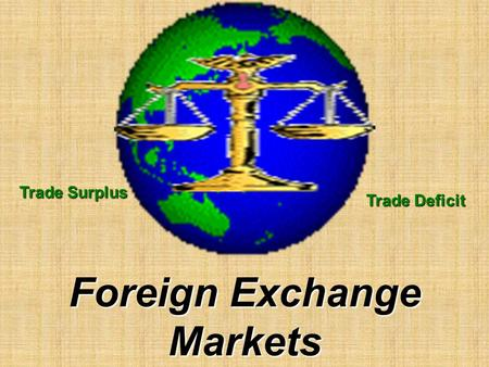 Trade Surplus Trade Deficit Foreign Exchange Markets.