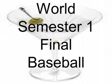 World Semester 1 Final Baseball. Christianity & this faith were monotheistic, had a sacred text, & missionary activity.