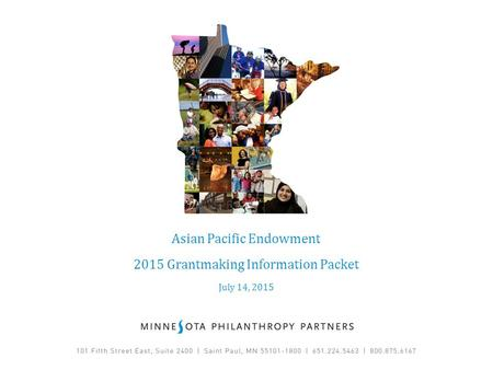 Asian Pacific Endowment 2015 Grantmaking Information Packet July 14, 2015.