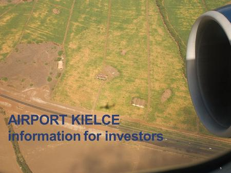 AIRPORT KIELCE information for investors 1. 2 EXISTING INFRASTRUCTURE in Świętokrzyskie Voivodeship  airport Masłów by Kielce - civil airport reference.