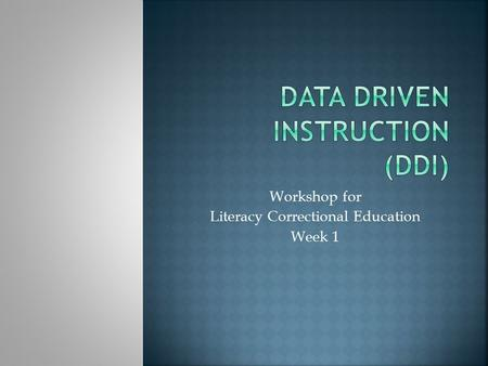 Workshop for Literacy Correctional Education Week 1.