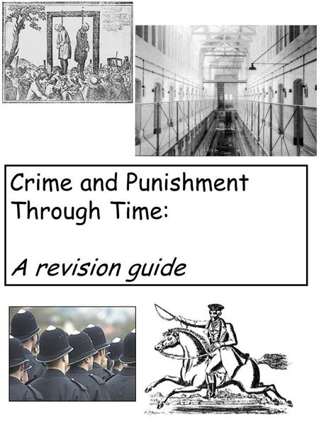 Crime and Punishment Through Time: A revision guide.
