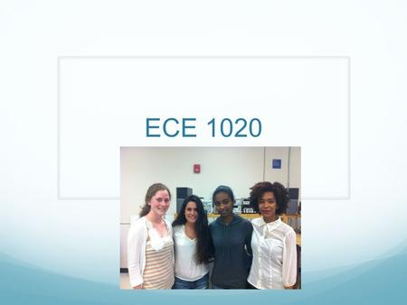 ECE 1020. Group Members Samantha Starr BME Arduino Arianna Weinshel BME Sensors, Circuits Eden Woldemichael CE AM Radio Taylor Brooke EE Instrumentation,