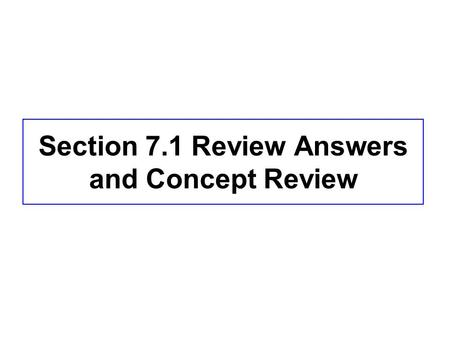 Section 7.1 Review Answers and Concept Review. Ecology: the study of interactions of living organisms with their environment.
