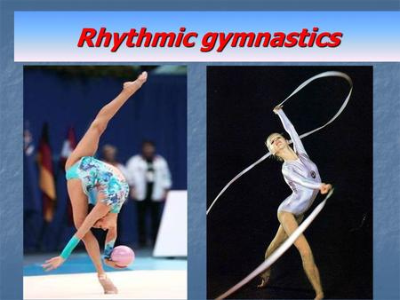Rhythmic gymnastics. HISTORY Rhythmic gymnastics grew out of the ideas of Jean-Georges Noverre, François Delsarte and Rudolf Bode. They believed in movement.