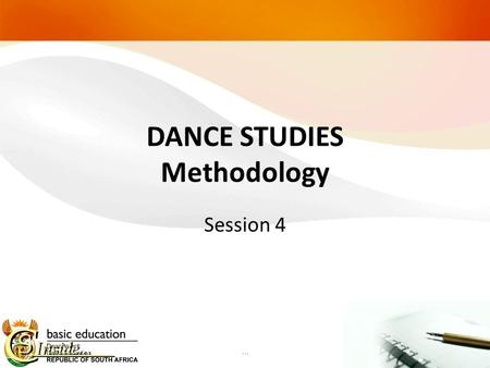 DANCE STUDIES Methodology Session 4 …. How to teach something Link to planning and time allocation Depends on the topic – different requirements Preparation: