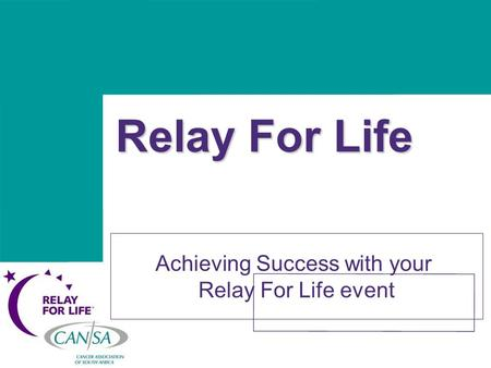 Achieving Success with your Relay For Life event Relay For Life.
