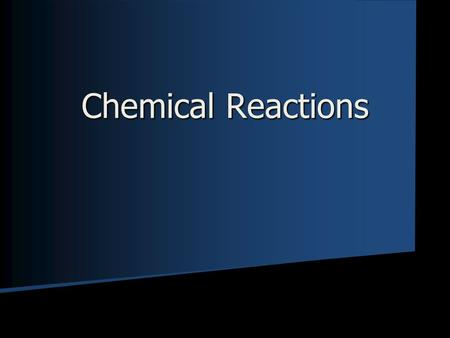 Chemical Reactions. Types of Chemical Bonds  Ionic- Two elements bond by transferring electrons to create ions that attract together (+ is attracted.