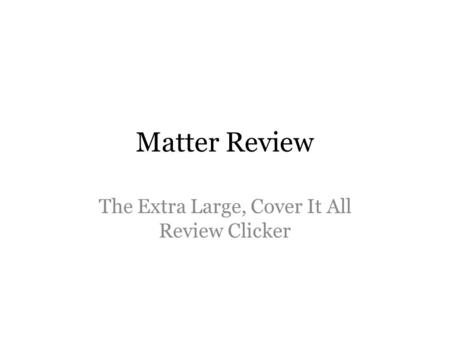 Matter Review The Extra Large, Cover It All Review Clicker.