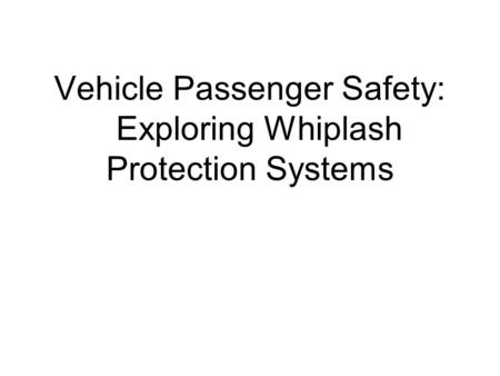 Vehicle Passenger Safety: Exploring Whiplash Protection Systems