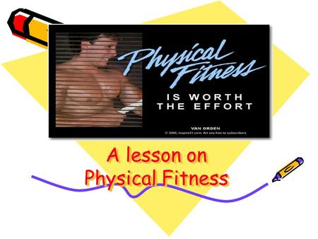 A lesson on Physical Fitness Concept: Physical Fitness. Purpose: To introduce students the concept of physical fitness using small group discussion and.