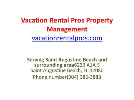 Vacation Rental Pros Property Management vacationrentalpros.com vacationrentalpros.com Serving Saint Augustine Beach and surrounding area6233 A1A S Saint.