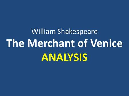 The Merchant of Venice ANALYSIS