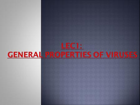 Lec1: General properties of viruses