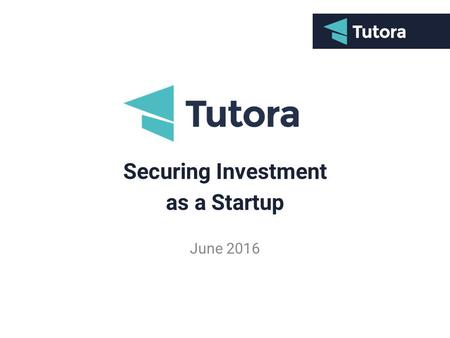 Securing Investment as a Startup June 2016. The Topics I will Cover: - How to Sell your Business - How to Secure Investment - Which Investment Strategy.