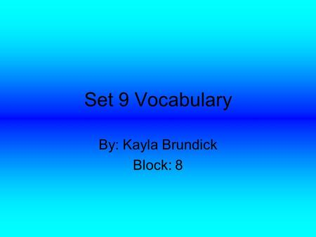 Set 9 Vocabulary By: Kayla Brundick Block: 8. Murmured (verb) Mumbled quietly or make low continuous sounds. I murmured to my mother after she yelled.